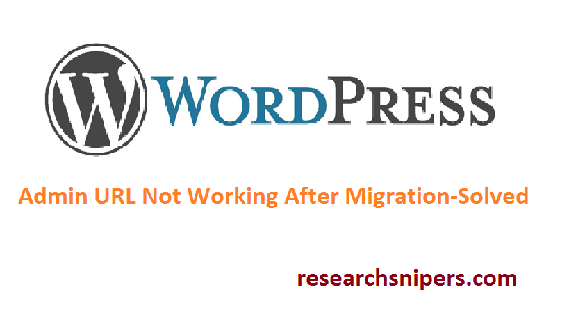 admin url not working after migration of wordpress site-solved