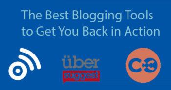 3 Best Blogging Tools