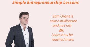 sam ovens simple entrepreneurship lessons