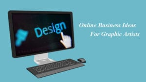 Online Business Ideas For Graphic Artists