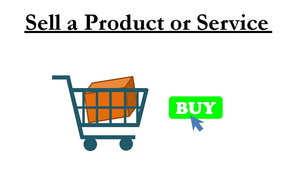 Monetize Your Blog - Sell a Product or Service