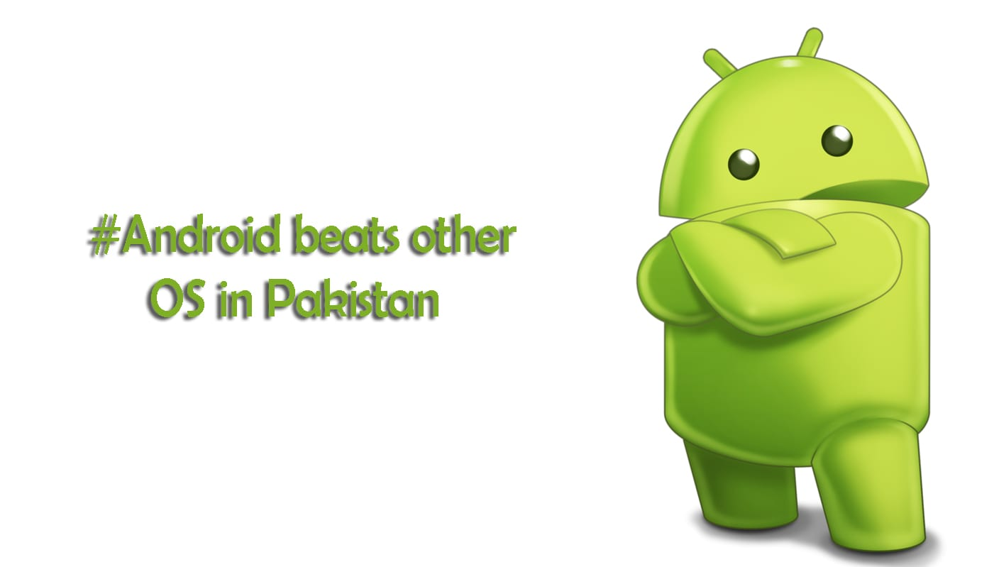 ANDROID Operating Mobiles in Pakistan
