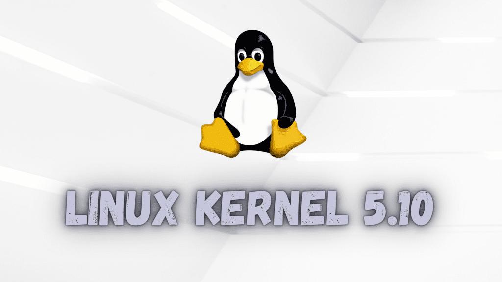Linux Kernel 5.10-rc6