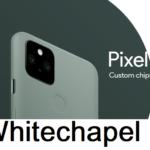 Pixel 6 whitechapel